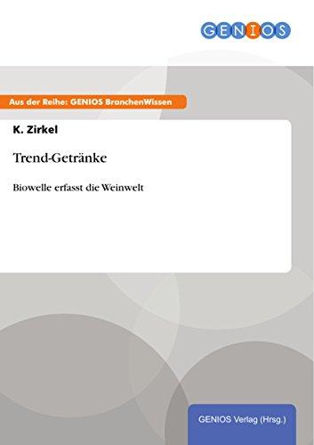 Trend-Getränke: Biowelle erfasst die Weinwelt (German Edition) eBook ...