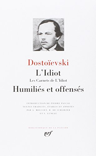 L'Idiot : Les Carnets de L'Idiot, Humiliés et Offensés