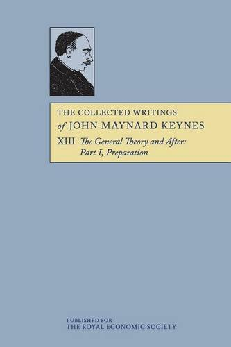 The Collected Writings of John Maynard Keynes 30 Volume Paperback Set: The Collected Writings of John Maynard Keynes: Volume 13, The General Theory and After: Part I. Preparation, Paperback