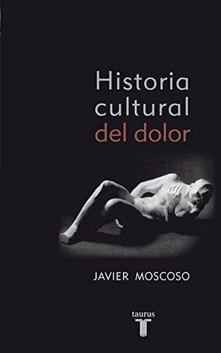 Historia cultural del dolor (Pensamiento)