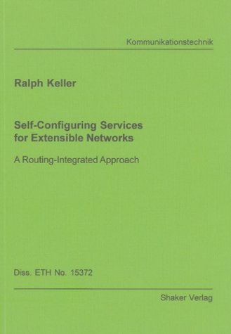 Integrated Services Router (Self-Configuring Services for Extensible Networks: A Routing-Integrated Approach (Berichte aus der Kommunikationstechnik))