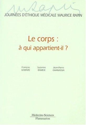 LE CORPS : A QUI APPARTIENT-IL ? Journes d'thique mdicale Maurice Rapin