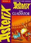 ASTERIX THE GLADIATOR BK 6 (Classic Asterix Hardbacks)