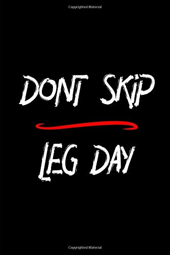Don't Skip Leg Day Gym Time Humor College Ruled Notebook: Blank Lined Journal por Eighty Creations