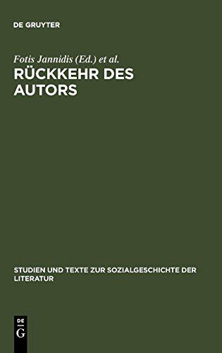Rückkehr des Autors: Zur Erneuerung eines umstrittenen Begriffs (Studien und Texte zur Sozialgeschichte der Literatur, Band 71)