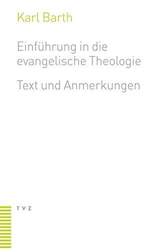 Einführung in die evangelische Theologie: Text und Anmerkungen