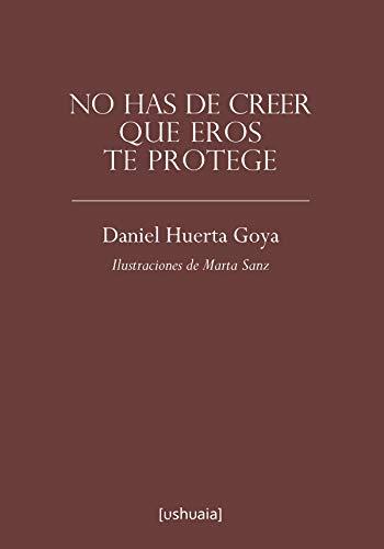 No has de creer que Eros te protege (Poesía) eBook: Daniel Huerta ...