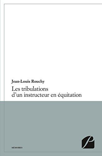 Les tribulations d'un instructeur en équitation (Témoignage) par Jean-Louis Rouchy