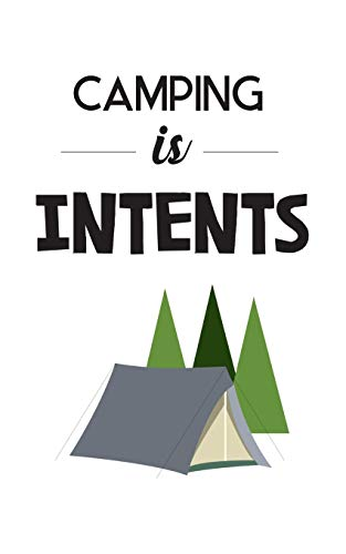 Camping is In-Tents!: Funny Camping is In-Tents! Notebook for Happy Campers Intents - Glamping Doodle Diary Book Gift Idea for Camper who Loves Hiking ... Summer Road Trip! For Glamper With RV Trailer
