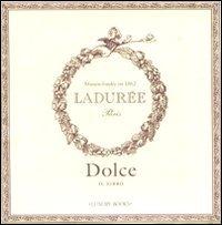 Dolce. Il libro. Ladurée Dolce. Il libro. Ladurée 31KN 2BmpXKDL