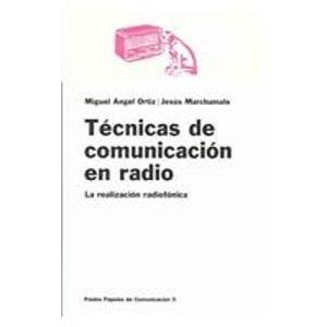Técnicas de comunicación en radio : la realización radiofónica