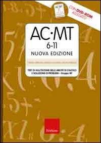 AC-MT 6-11. Test di valutazione delle abilit di calcolo e soluzione dei problemi. Gruppo MT. Con CD-ROM