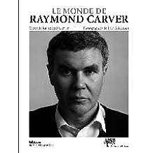Le monde de Raymond Carver