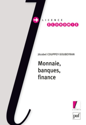 Monnaie, banques, finance par Jézabel Couppey-Soubeyran