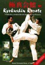 Kyokushin Karate: Tradición y evolución en busca de la eficacia (Deporte y artes marciales)