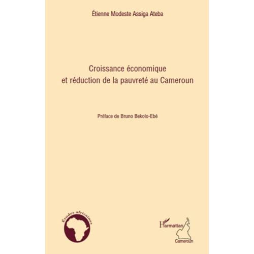 Croissance économique et réduction de la pauvreté au Cameroun (Études africaines)