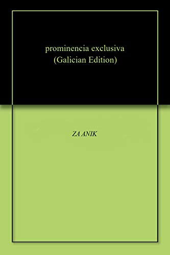 prominencia exclusiva (Galician Edition)