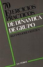 70 ejercicios prácticos de dinámica de grupo (Proyecto) por Silvino José Fritzen