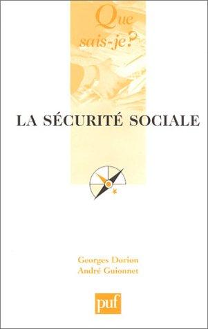 La Sécurite sociale par Georges Dorion, André Guionnet, Que sais-je?