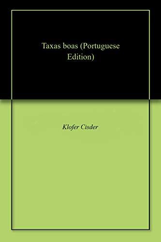 Taxas boas  (Portuguese Edition) por Klofer  Cisder