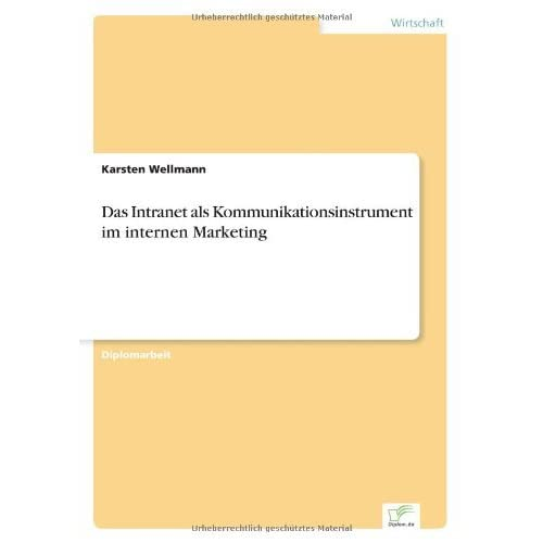 Das Intranet als Kommunikationsinstrument im internen Marketing by Karsten Wellmann (2002-01-01)