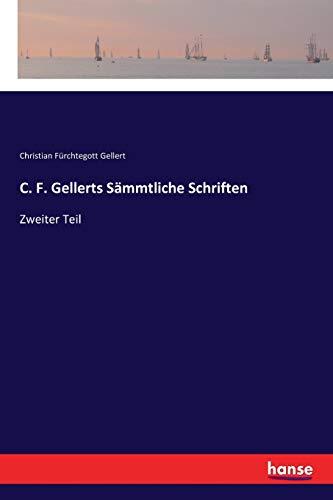 C. F. Gellerts Sämmtliche Schriften: Zweiter Teil