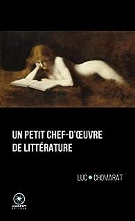 Un petit chef-d'oeuvre de littérature par Luc Chomarat