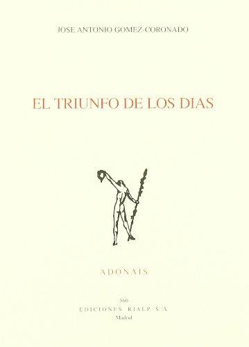 El triunfo de los días (Poesía. Adonais) por José Antonio Gómez-Coronado Vinuesa