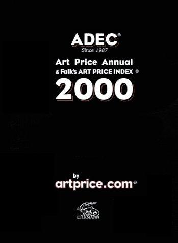 ADEC 2000. Art Price Annual & Falk's Art Price Index