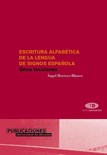 Escritura alfabética de la lengua de signos española: Once lecciones (Textos docentes)