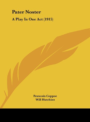 Pater Noster: A Play in One Act (1915)