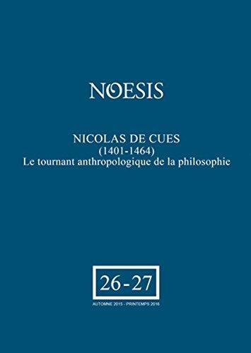 Nicolas de Cues (1401-1464) le Tournant Anthropologique de la Philosophie