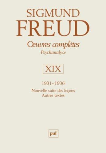 Oeuvres complètes Psychanalyse : Volume 19 : 1931-1936, Nouvelle suite des leçons, Autres textes
