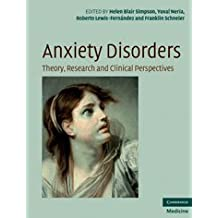 Anxiety Disorders: Theory, Research and Clinical Perspectives (Cambridge Medicine (Hardcover))