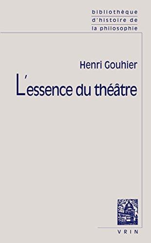 L'essence du théâtre par Henri Gouhier