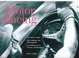 Motor Racing : Les débuts de la Course Automobile, édition en français-anglais-allemand