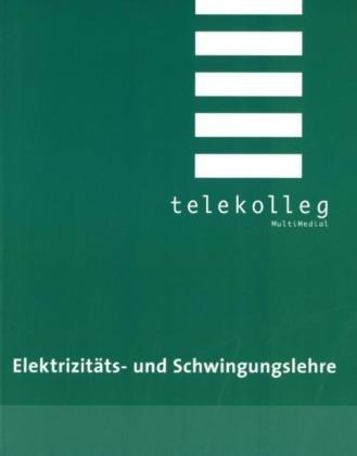 Elektrizitäts- und Schwingungslehre: Telekolleg