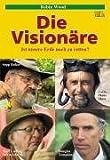 Die Visionäre: Ist unsere Erde noch zu retten? mit Sepp Holzer und Hans Haas etc. - Robin Wood