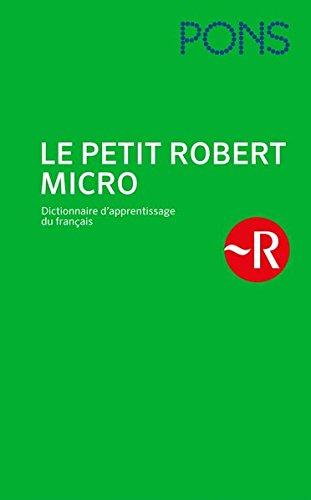 PONS Le Petit Robert Micro (Broschur): Dictionnaire d'apprentissage du français - das einsprachige Französischwörterbuch!
