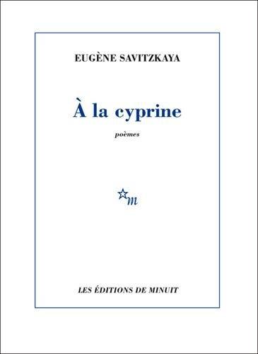A la cyprine par Eugène Savitzkaya