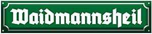 Straßenschild Blechschild bedruckt mit Nostalgie Motiv 'Waidmannsheil' - Farbe: grün - Größe: 46 x 10 cm