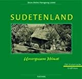 Sudetenland - Unvergessene Heimat