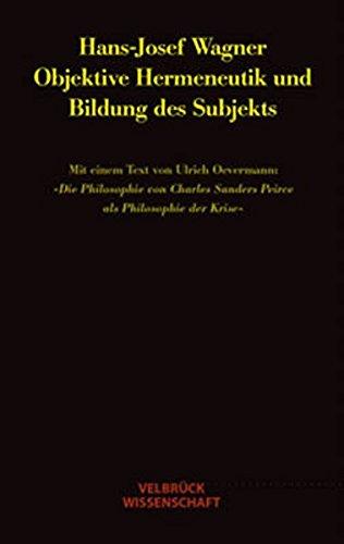 Objektive Hermeneutik und Bildung des Subjekts: Mit einem Text von Ulrich Oevermann: