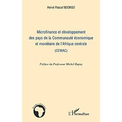 Microfinance et développement des pays de la Communauté économique et monétaire de l'Afrique centrale (CEMAC)