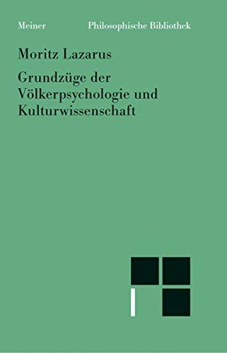 Grundzüge der Völkerpsychologie und Kulturwissenschaft (Philosophische Bibliothek 551)