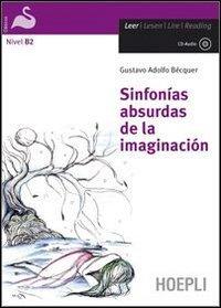 Sinfonías absurdas de la imaginación. Con CD-Audio (Letture in lingua)