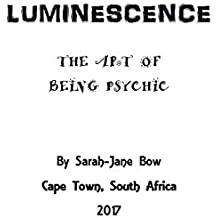 THE ART OF BEING PSYCHIC: LUMINESCENCE (English Edition)