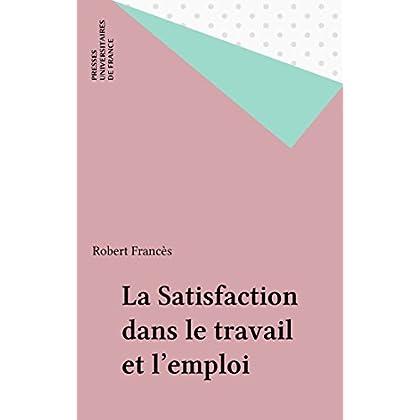 La Satisfaction dans le travail et l'emploi (Le psychologue)