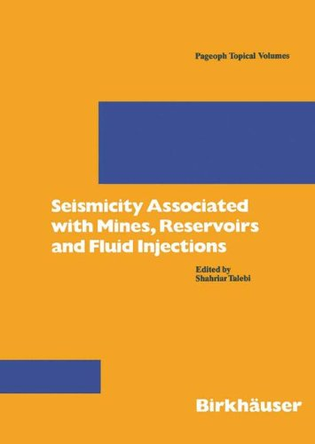 Seismicity Associated with Mines, Reservoirs and Fluid Injections (Pageoph Topical Volumes)