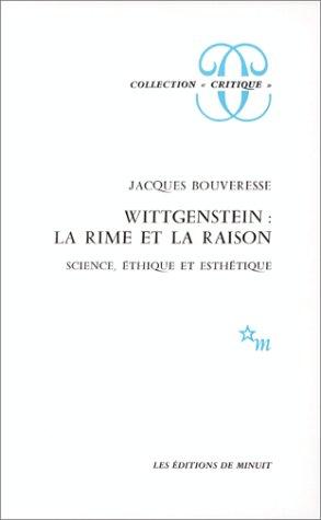Wittgenstein : la rime et la raison. Science, éthique et esthétique